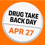 Drug Take Back Day - April 28 - Safe Disposal Saves Lives.